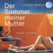 Der Sommer meiner Mutter - Roman