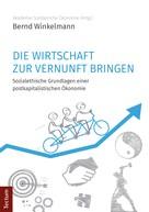 Bernd Winkelmann: Die Wirtschaft zur Vernunft bringen ★★★★★