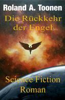 Roland A. Toonen: Die Rückkehr der Engel