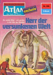"""Atlan 208: Herr der versunkenen Welt - Atlan-Zyklus """"Der Held von Arkon"""""""