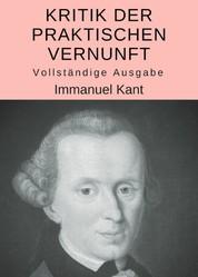 Kritik der praktischen Vernunft - Vollständige Ausgabe