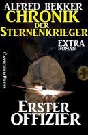 Alfred Bekker: Erster Offizier: Chronik der Sternenkrieger Extra
