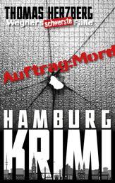 Auftrag: Mord - Wegners schwerste Fälle (9. Teil) - Hamburg Krimi