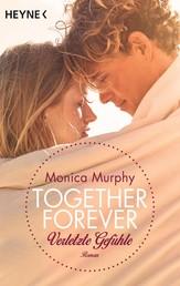 Verletzte Gefühle - Together Forever 3 - Roman