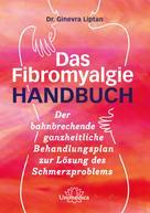 Dr. Ginevra Liptan: Das Fibromyalgie-Handbuch