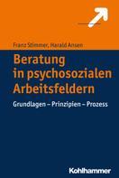 Franz Stimmer: Beratung in psychosozialen Arbeitsfeldern