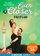 Tine Körner: Even Closer: Freiflug
