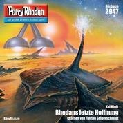 """Perry Rhodan 2947: Rhodans letzte Hoffnung - Perry Rhodan-Zyklus """"Genesis"""""""