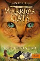 Erin Hunter: Warrior Cats - Der Ursprung der Clans. Der Sternenpfad ★★★★★