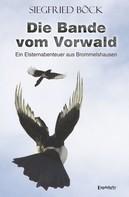 Siegfried Böck: Die Bande vom Vorwald