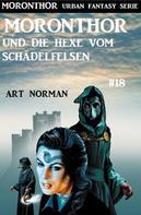 Art Norman: Moronthor und die Hexe vom Schädelfelsen: Moronthor 18