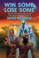 Mike Resnick: Win Some, Lose Some
