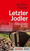 Herbert Dutzler: Letzter Jodler ★★★★