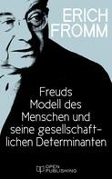 Erich Fromm: Freuds Modell des Menschen und seine gesellschaftlichen Determinanten