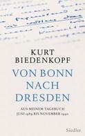 Kurt H. Biedenkopf: Von Bonn nach Dresden