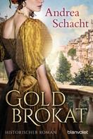 Andrea Schacht: Goldbrokat ★★★★