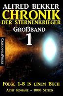 Alfred Bekker: Großband 1 - Chronik der Sternenkrieger Folge 1-8 in einem Buch - 1000 Seiten ★★★★