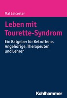 Mal Leicester: Leben mit Tourette-Syndrom