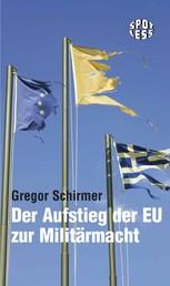 Der Aufstieg der EU zur Militärmacht - Eine politisch-juristische Streitschrift