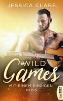 Jessica Clare: Wild Games - Mit einem einzigen Kuss ★★★★