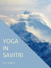 Yoga in Savitri - Yoga in Sri Aurobindos Savitri
