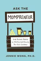 Jennie Wong PhD: Ask the Mompreneur