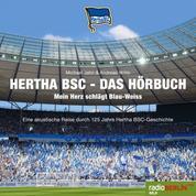 Hertha BSC - Das Hörbuch (Mein Herz schlägt Blau-Weiss) (Ungekürzt)