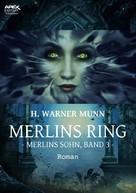 H. Warner Munn: MERLINS RING - Merlins Sohn, Band 3