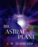C. W. Leadbeater: The Astral Plane