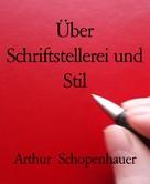 Arthur Schopenhauer: Über Schriftstellerei und Stil