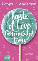 Taste of Love - Geheimzutat Liebe - Roman