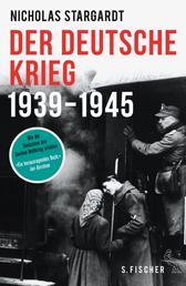 Der deutsche Krieg - 1939 - 1945