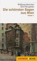 Wolfgang Morscher: Die schönsten Sagen aus Wien