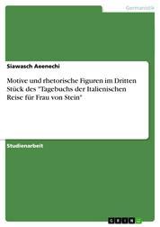 """Motive und rhetorische Figuren im Dritten Stück des """"Tagebuchs der Italienischen Reise für Frau von Stein"""""""