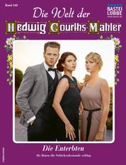 Die Welt der Hedwig Courths-Mahler 540 - Liebesroman - Die Enterbten