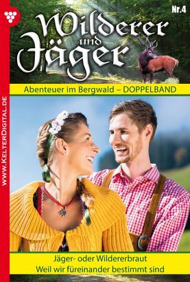 Wilderer und Jäger 4 – Heimatroman