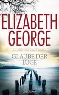 Elizabeth George: Glaube der Lüge ★★★★