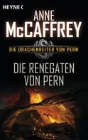 Anne McCaffrey: Die Renegaten von Pern ★★★★★