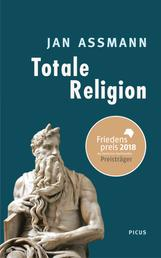 Totale Religion - Ursprünge und Formen puritanischer Verschärfung