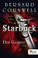 Bernard Cornwell: Starbuck: Der Gegner ★★★★