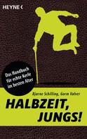 Bjarne Schilling: Halbzeit, Jungs! ★★★