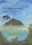 Irmela Nau: Die Dracheninsel