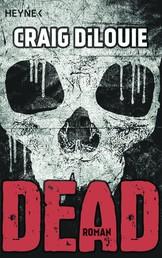 Dead - Band 1 - Roman