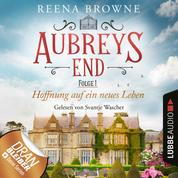Hoffnung auf ein neues Leben - Aubreys End, Folge 1 (Ungekürzt)