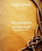 Roger Reyab: Die pädophile Gesellschaft ★