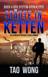 Städte in Ketten - Ein Apokalyptischer LitRPG-Roman