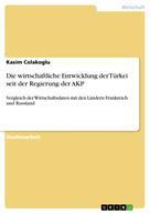 Kasim Colakoglu: Die wirtschaftliche Entwicklung der Türkei seit der Regierung der AKP