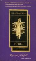 Rosemary Edghill: Speak Daggers To Her