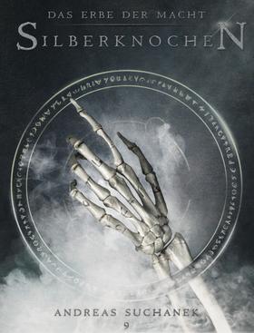 Das Erbe der Macht - Band 9: Silberknochen (Urban Fantasy)