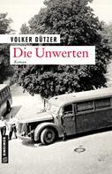 Volker Dützer: Die Unwerten ★★★★
